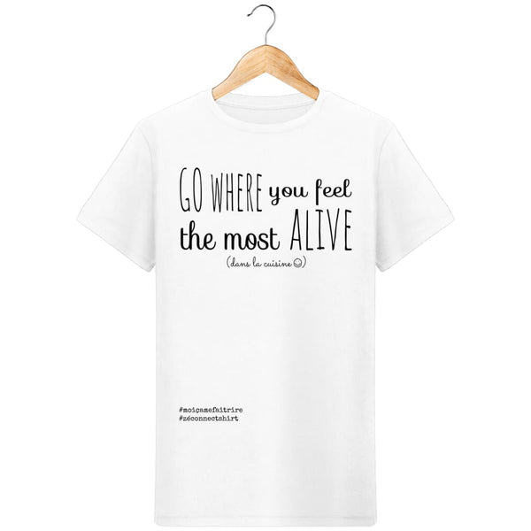 T-Shirt Homme Go Where You Feel The Most Alive (Dans La Cuisine) -Imprimé Noir - Zé Connect Shirt France