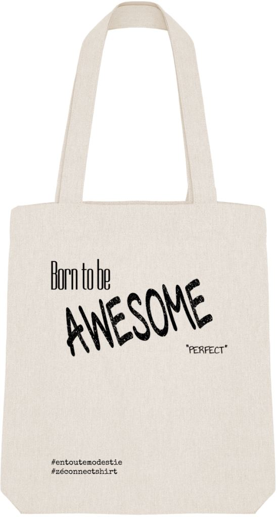 Tote Bag Born To Be Awesome Not Perfect - Imprimé Noir - Zé Connect Shirt France