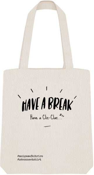 Tote Bag Have A Break Have A Clic-Clac - Imprimé Noir - Zé Connect Shirt France