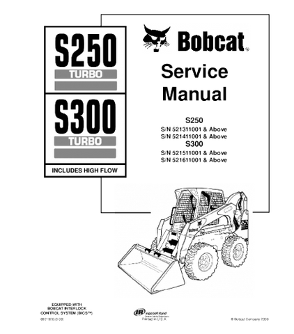 BOBCAT S250, S300 SKID STEER LOADER SERIES SERVICE REPAIR MANUAL