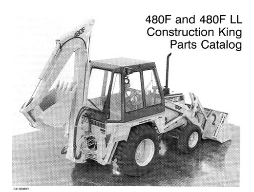 Case 480F 480F LL Construction King Tractor Backhoe Loader Parts Manual Catalog Manual