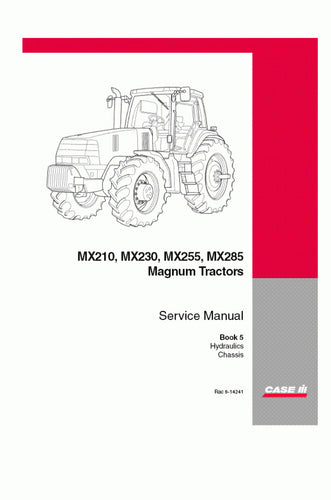 Case IH MX210, MX230, MX255, MX285 Tractor Hydraulics and Chassis Service Repair Manual