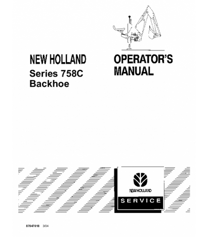 NEW HOLLAND 758C BACKHOE OPERATOR'S MANUAL