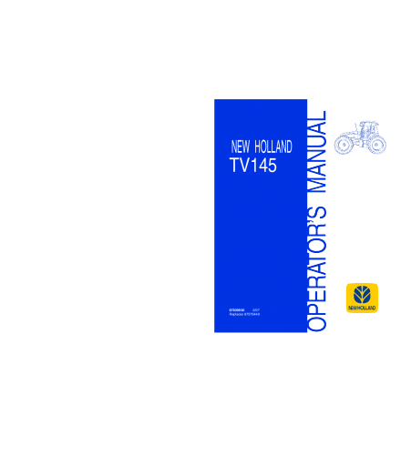 NEW HOLLAND TV145 TRACTOR OPERATOR'S MANUAL