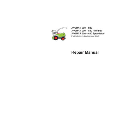 Claas JAGUAR 900 – 830 Forage Harvester Service Repair Manual