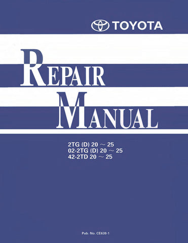Toyota 2TD20, 2TD25, 2TG20, 2TG25 Towing Tractor Workshop Service Repair Manual (CE638-1)