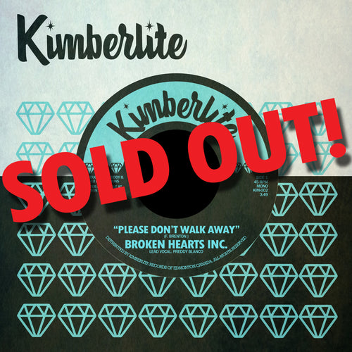 SOLD OUT | Broken Hearts Inc. - Please Don't Walk Away b/w Heartache (Is All You Get)  (KIM-002)
