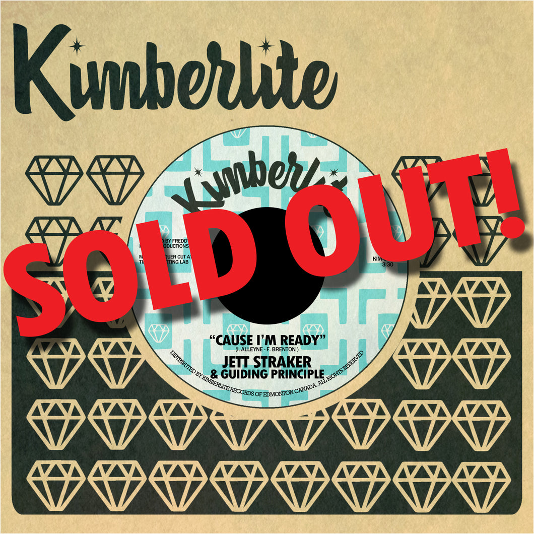 SOLD OUT | Jett Straker & Guiding Principle - Cause I'm Ready b/w One Thing I Know (KIM-003)