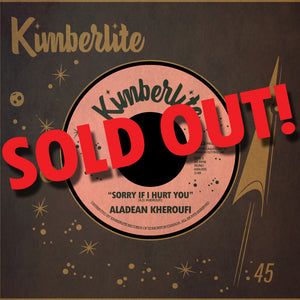 PRESALE | Aladean Kheroufi - Sorry If I Hurt You b/w Nothing Ever Changes (KIM-005)