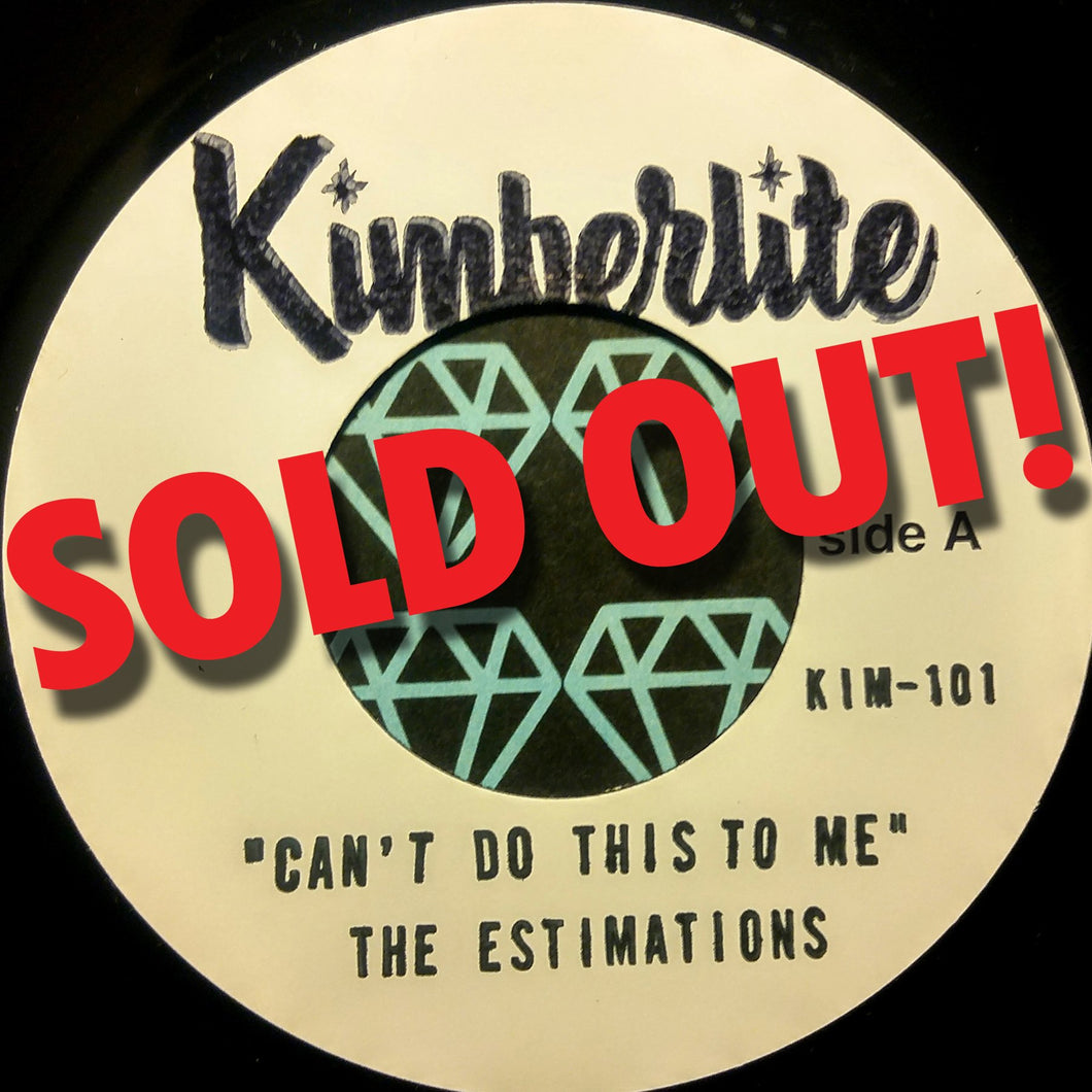 SOLD OUT | The Estimations - Can't Do This To Me b/w Let Me Go (KIM-001)    |    White Label Promo