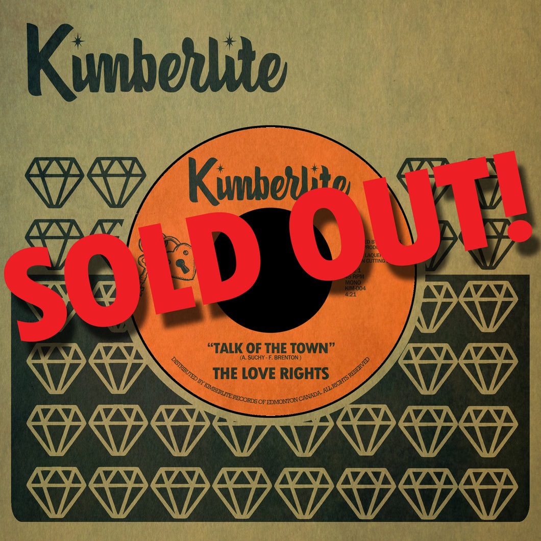 SOLD OUT | The Love Rights - Talk Of The Town b/w It's Time For A Change  (KIM-004)