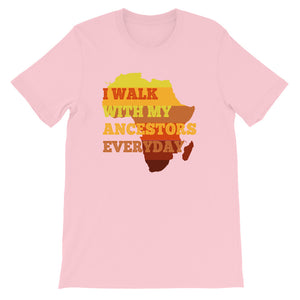 I Walk With My Ancestors Everyday T-Shirt