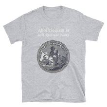Abolitionism Is Still Relevant Today Unisex T-Shirt