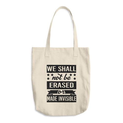 We Shall Not Be Erased Tote Bag