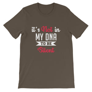 It Is Not In My DNA to Be Silent T-Shirt