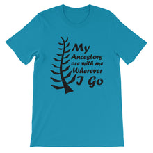 My Ancestors Are With Me Genealogy T-Shirt
