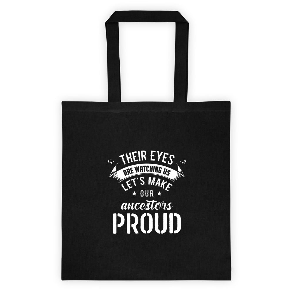 Their Eyes Are Watching Us Ancestry Tote bag