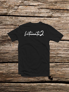 Fortunate2 T-Shirt