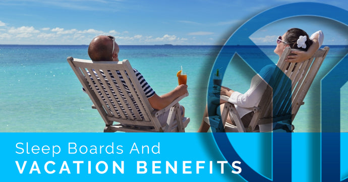 Sleep Boards and Vacation Benefits