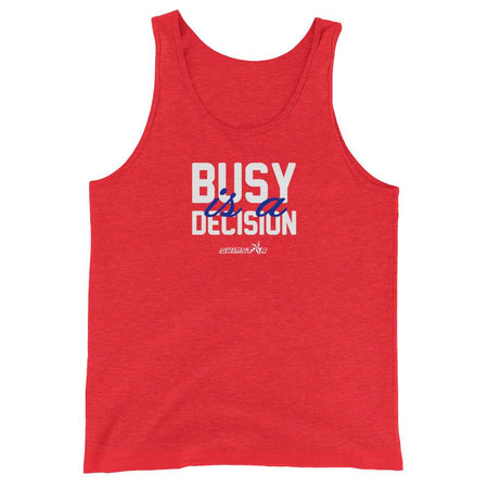 Busy is a Decision Unisex Tank Top - SWIMSTR™