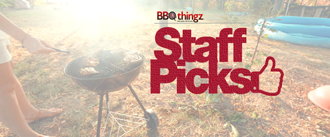 BBQthingz | Our Staffs Top Picks