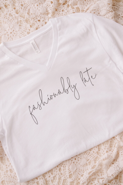 Fashionably Late Tee