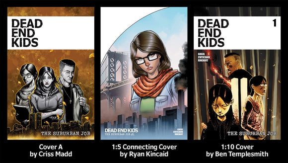 DEAD END KIDS: The Suburban Job #1 Complete Set (All 3 Covers)!