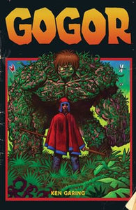"Pre-Order: GOGOR #1 ""Distressed"" Exclusive from creator Ken Garing! ***Ltd to ONLY 500 Copies!***"