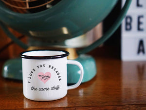 We Hate the Same Stuff Enamel Mug