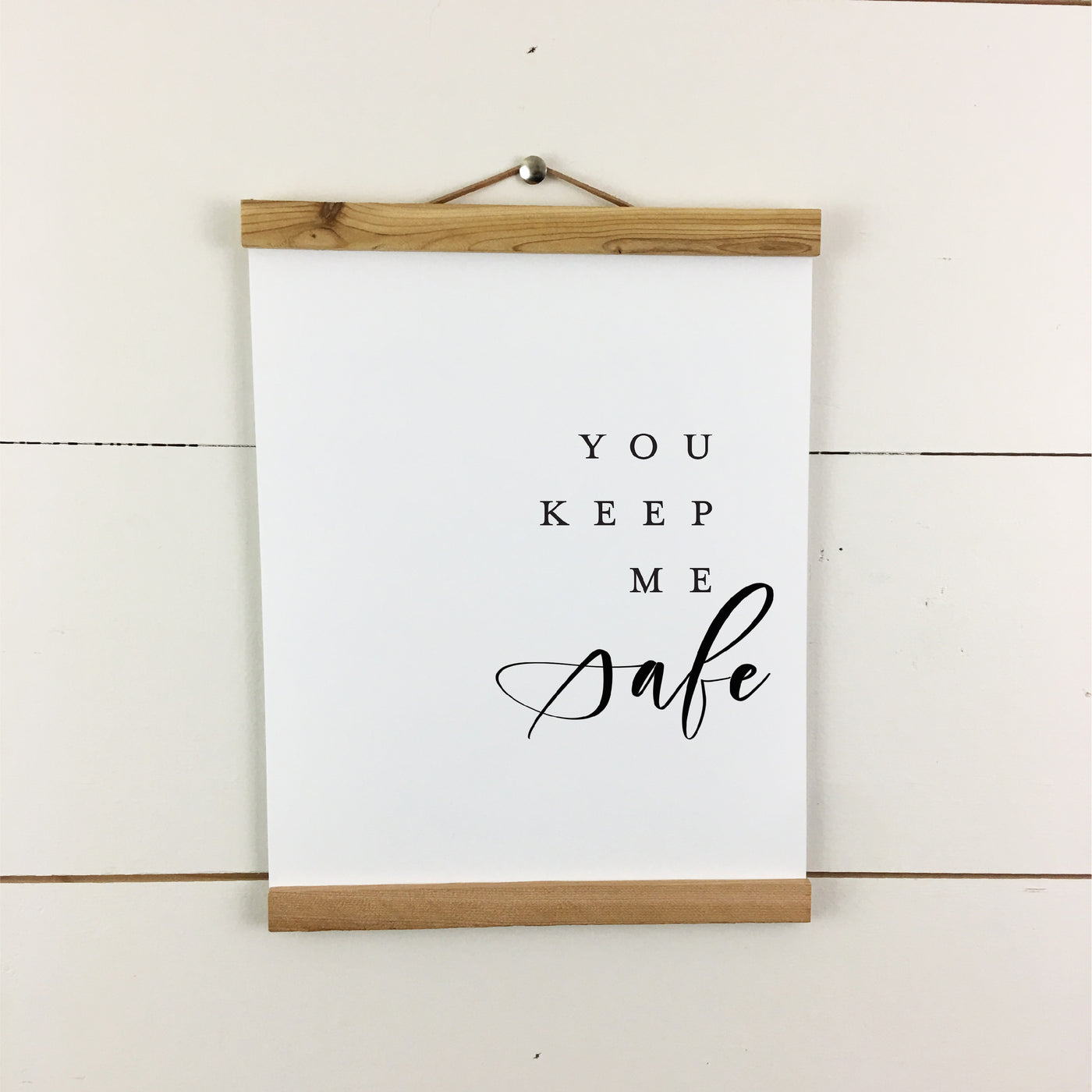 You Keep Me Safe Print