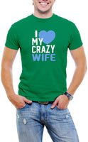 I Love My Crazy Wife Men T-Shirt Soft Cotton Short Sleeve Tee