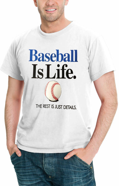 Baseball Is Life THE REST IS JUST DETAILS Men's Sport T-Shirt Assorted Colors