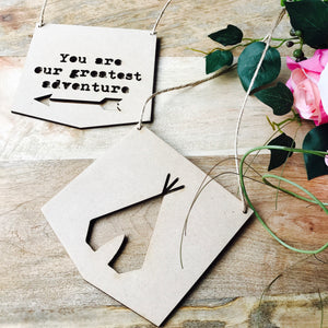 "Teepee Hanging Plaque Set ""You are our greatest adventure"" Nursery Decor Baby Shower Gift Boho Wander Lust Teepee"