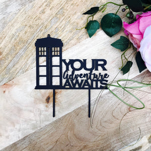Tardis Cake Topper Your Adventure Awaits Cake Topper Birthday Cake Topper Dr Who Cake Topper Doctor Who Cake Topper Tardis Topper