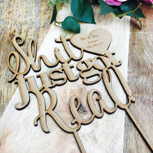 Shit Just Got Real Cake Topper Mr & Mrs Surname Personalised Wedding Cake Topper Wedding Cake Engagement Cake Topper Cake Decoration Cake