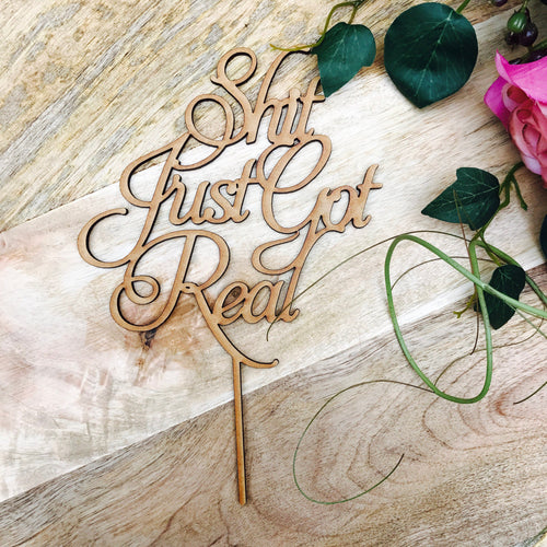 Shit Just Got Real Cake Topper Wedding Cake Topper Wedding Cake Engagement Cake Topper Cake Decoration Cake Shit Just Got Real topper V3