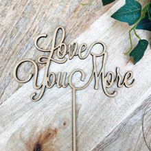 Love You More Wedding Cake Topper Cake Decoration Cake Decorating Engagement Cakes Wedding Decor Rustic Cake Topper Sugar Boo LVD