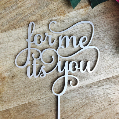 For Me Its You Wedding Cake Topper Cake Toppers Personalised Cake Toppers Cake Decoration Wedding Cake Topper Engagement Cake Topper