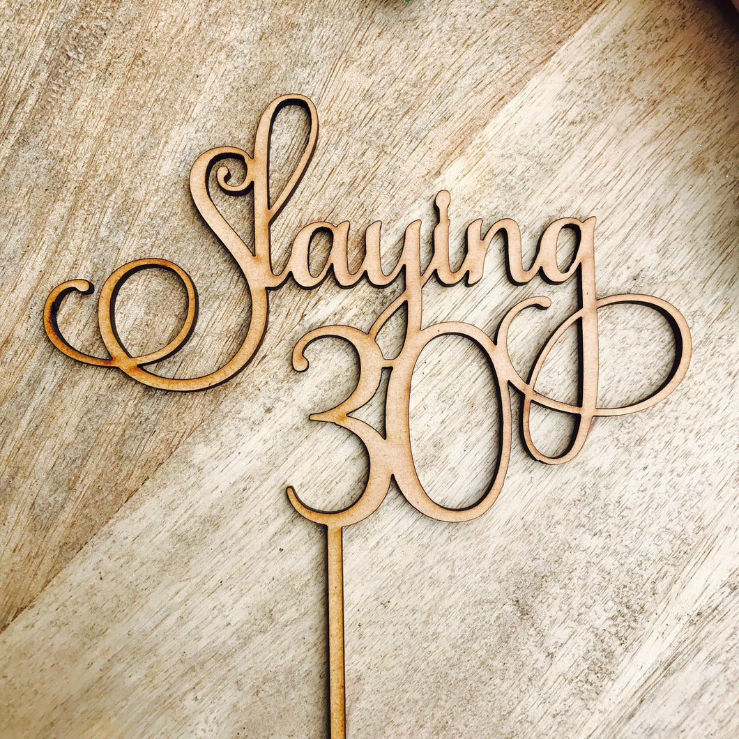 Slaying 30 Cake Topper thirtieth Birthday Cake Topper 30th Birthday Cake Topper Cake Decoration Cake Decorating thirty cake topper SMT