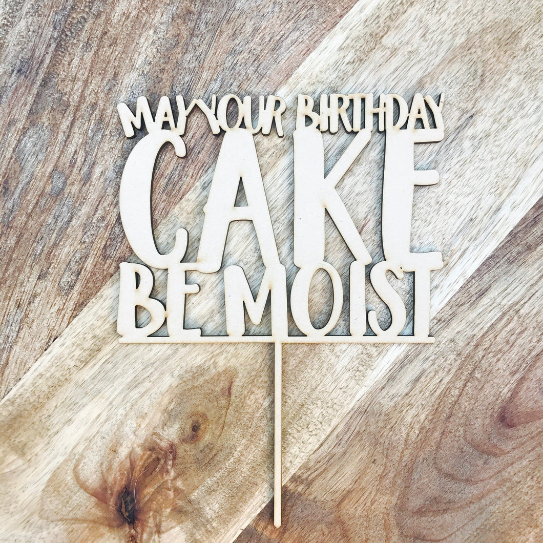 May Your Birthday Cake Be Moist Cake Topper Birthday Cake Topper Cake Decoration Cake Decorating Birthday Funny Topper Rude Topper