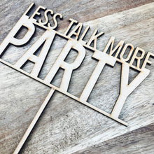 Less Talk More Party Cake Topper Birthday Cake Topper Cake Decoration Cake Decorating Birthday Funny Topper Sugar Boo Cake Topper BS