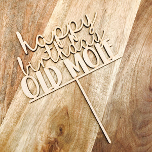 Happy Birthday Old Mole Cake Topper Birthday Cake Topper Cake Decoration Cake Decorating Birthday Funny Topper Rude Topper