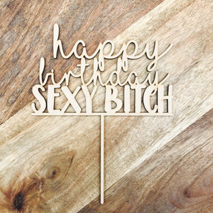 Happy Birthday Sexy Bitch Cake Topper Birthday Cake Topper Cake Decoration Cake Decorating Birthday Funny Topper Rude Topper