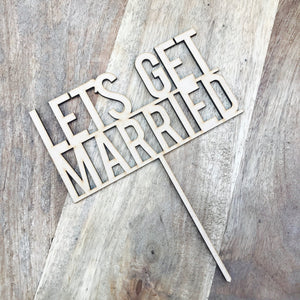 Lets Get Married Wedding Cake Topper Wedding Cake Wedding Cake Toppers Cake Decoration Cake Decorating Lets Get Married Cake Topper