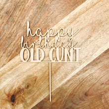 Happy Birthday Old Cunt Cake Topper Birthday Cake Topper Cake Decoration Cake Decorating Birthday Funny Topper Rude Topper