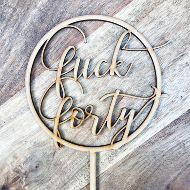 Fuck Forty Cake Topper 40th Birthday Cake Topper Cake Decoration Cake Decorating Birthday Cakes Forty Fortieth Birthday Cake Topper CIRCFND