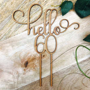 CLEARANCE! 1 ONLY TIMBER Hello 60 Cake Personalised Topper Sixtieth Birthday Cake Topper 60th Birthday Cake Topper Cake Decoration Cake Deco