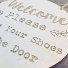 Welcome Door Sign Please Leave Your Shoes At The Door Sign Plaque Wall Hanging Baby Shower Gift Boho Door Sign Home Decor Timber Sign