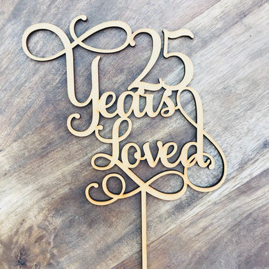 25 Years Loved Cake Topper Anniversary Cake Topper Cake Decoration Cake Decorating Wedding Anniversary Cake 25th Wedding Anniversary