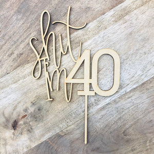 Shit I'm 40 Cake Topper Happy 40th Birthday Cake Topper 40th Topper Cake Decoration Cake Decorating Personalised Cake Toppers Birthday